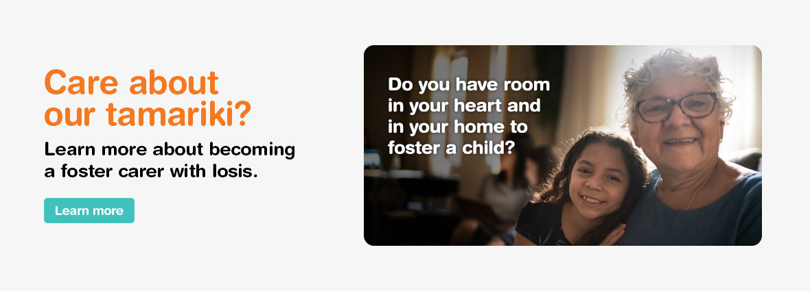 Care about our tamariki? Learn more about becoming a foster carer with Iosis.